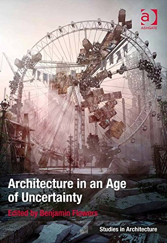 Download Architecture in an Age of Uncertainty (Ashgate Studies in Architecture) Pdf