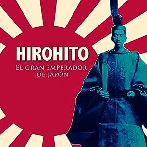 Hirohito [Spanish Edition] Audiobook