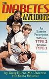 The Diabetes Antidote, Doug Burns and Denny Dressman, 0977428311
