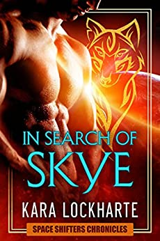 In Search of Skye: A Space Shifters Chronicles Story by [Lockharte, Kara]