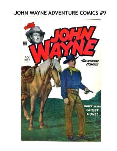 Download John Wayne Adventure Comics #9: America's #1 Cowboy/Movie Star --- All Stories - No Ads pdf