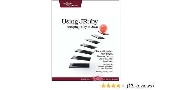 Using jruby bringing ruby to java facets of ruby charles o using jruby bringing ruby to java facets of ruby charles o nutter thomas enebo nick sieger ola bini ian dees 9781934356654 amazon books fandeluxe Images