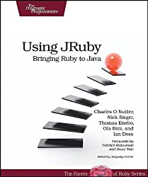 Using JRuby: Bringing Ruby to Java (Facets of Ruby)