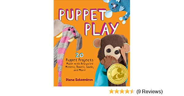 8a7db6d6b9c Amazon.com  Puppet Play  20 Puppet Projects Made with Recycled Mittens