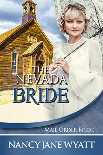 [Read] Mail Order Bride: The Nevada Bride: (Clean Historical Western Romance) DOC