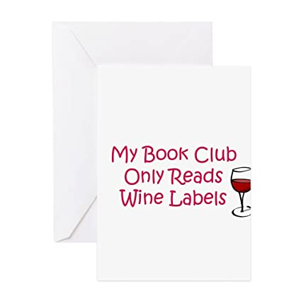 Amazon Cafepress My Book Club Only Reads Wine Greeting
