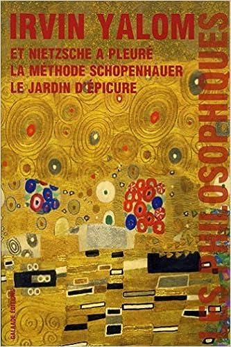 les philosophiques et nietzsche a pleur la mthode schopenhauer le jardin depicure amazoncouk irvin d yalom clment baude anne damour - Jardin D Epicure