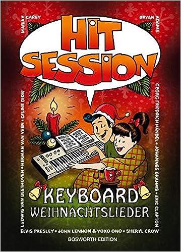Hit Session Keyboard Weihnachtslieder: Songbook für Keyboard - Melodie, Text, Akkorde und Text/Akkorde