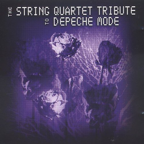 The String Quartet Tribute To Depeche Mode
