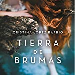 Tierra de brumas [Land of Mists] | Cristina López Barrio