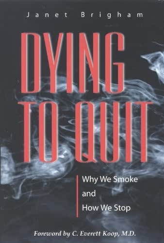 Dying to Quit: Why We Smoke and How We Stop (Tobacco)