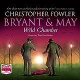 Bryant & May - Wild Chamber: Bryant and May, Book 14