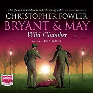 Bryant & May - Wild Chamber Audiobook
