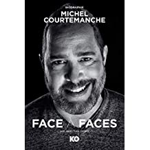 Face à faces, Biographie de Michel Courtemanche (French Edition)