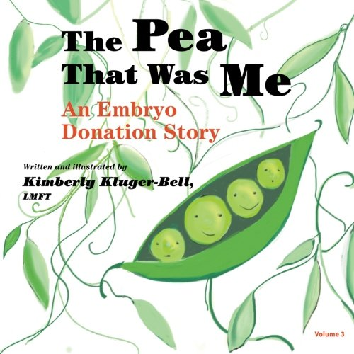 3: The Pea That Was Me: An Embryo Donation Story (Volume - Me Inc Help See