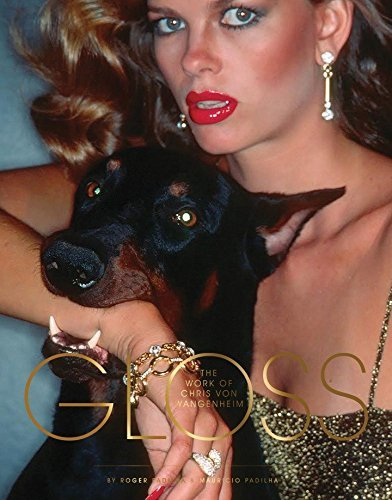 Books : Gloss: Photography of Dangerous Glamour: The Photographs of Chris Von Wangenheim by Mauricio Padilha (2015-09-15)