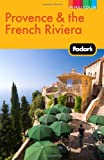 Fodor's Provence and the French Riviera (Full-color Travel Guide)