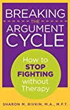 Breaking the Argument Cycle, Sharon Rivkin, 0762754583