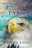 Eagle Eyes: Descendants of White Wolf