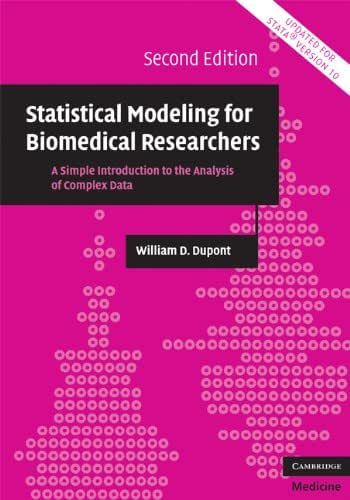 Statistical Modeling for Biomedical Researchers: A Simple Introduction to the Analysis of Complex Data (Cambridge Medicine (Hardcover))