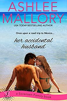 Her Accidental Husband (Sorensen Family) by [Mallory, Ashlee]