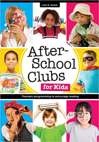 Book After-School Clubs for Kids: Thematic Programming to Encourage Reading by Lisa M. Shaia (2014-01-31)