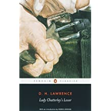 """Lady Chatterley's Lover: AND A Propos of """"Lady Chatterley's Lover"""" (Penguin Classics) by Lawrence, D. H. (2006)"""