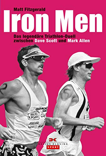 Iron Men: Das legendäre Ironman-Hawaii-Duell zwischen Dave Scott und Mark Allen (German Edition) por Matt Fitzgerald