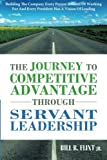 img - for The Journey To Competitive Advantage Through Servant Leadership: Building The Company Every Person Dreams of Working For And Every President Has a Vision Of Leading by Flint Jr, Bill B (2011) Paperback book / textbook / text book