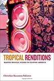 img - for Tropical Renditions: Making Musical Scenes in Filipino America (Refiguring American Music) book / textbook / text book