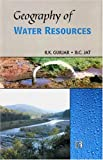 Geography of Water Resources, Gurjar, R. K. and Jat, B. C., 8131601838