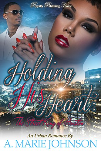 Holding His Heart: The Street King of Houston ()