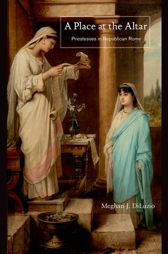 Read Online A Place at the Altar: Priestesses in Republican Rome ebook