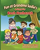 Fun at Grandma Sadie's: A Story for Rosh Hashanah (Jewish Holidays Series for Children)