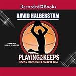 Playing for Keeps: Michael Jordan and the World He Made | David Halberstam
