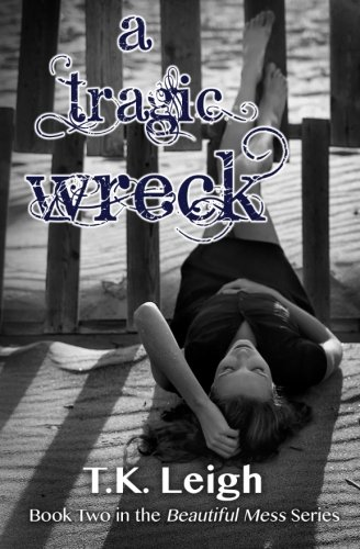 A Tragic Wreck (Beautiful Mess) (Volume