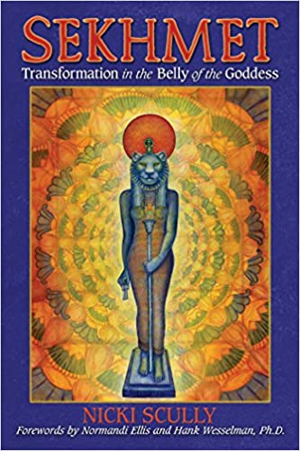 sekhmet transformation in the belly of the goddess nicki scully