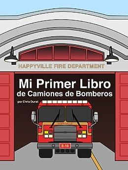 Mi Primer Libro de Camiones de Bomberos, Chris Dunst, Soledad Lardies