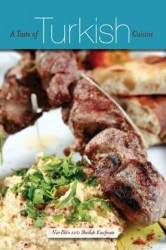 A Taste of Turkish Cuisine by Nur Ilkin, Sheilah Kaufman