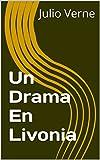 Un Drama En Livonia (Spanish Edition)