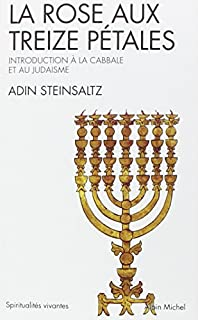La rose aux treize pétales [Introduction à la Cabbale et au judaïsme], Steinsaltz, Adin