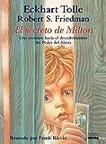 img - for El Secreto de Milton: Una Aventura Hacia el Descubrimiento Por Medio del Entonces, el Cuando y el Poder del Ahora = Milton's Secret (Spanish Edition) book / textbook / text book