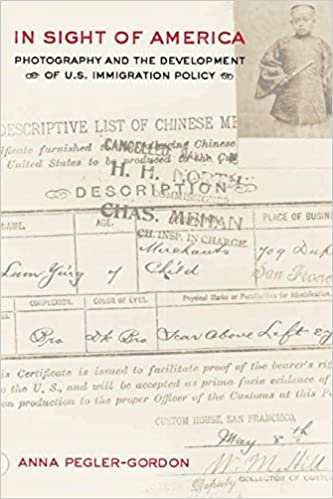 In Sight of America: Photography and the Development of U.S. Immigration Policy (American Crossroads)