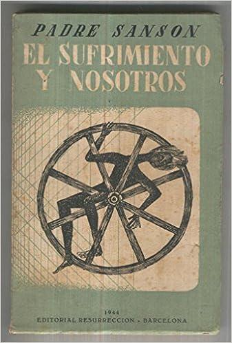 El sufrimiento y nosotros: Amazon.es: Padre Sanson: Libros