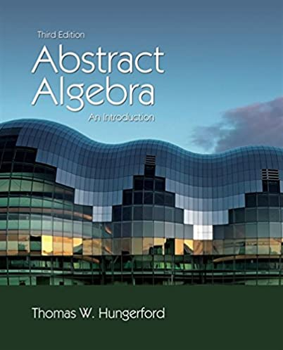 abstract algebra an introduction 3rd edition thomas w hungerford rh amazon com abstract algebra thomas hungerford solution manual Abstract Algebra Boods