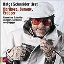 Aprikose, Banane, Erdbeer Hörbuch von Helge Schneider Gesprochen von: Helge Schneider