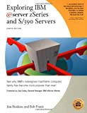 Exploring IBM eServer zSeries and S/390 Servers, Jim Hoskins and Bob Frank, 1885068913