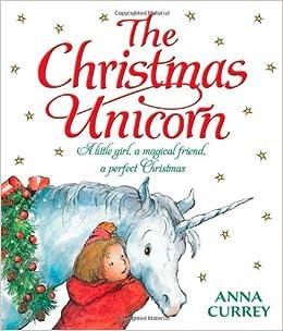the christmas unicorn currey anna 9780192793096 amazoncom books - Christmas Unicorn