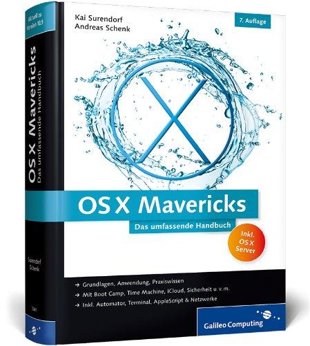 OS X Mavericks: Das umfassende Handbuch (Galileo Computing) Gebundenes Buch – 24. Februar 2014 Kai Surendorf Andreas Schenk 3836226413 Computers / General