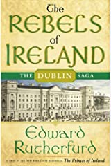 The Rebels of Ireland: The Dublin Saga Kindle Edition